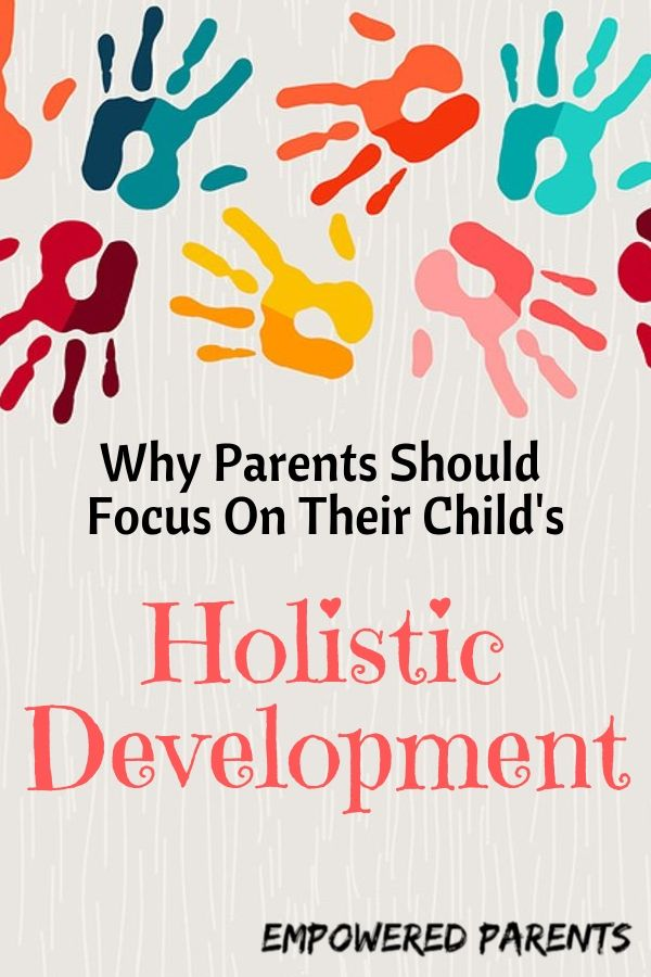 The Holistic Development Of A Child During The Early Years Empowered Parents